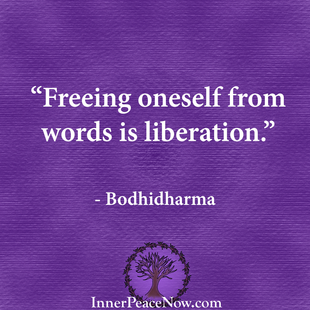 An inner peace quote on becoming free from words by Bodhidharma
