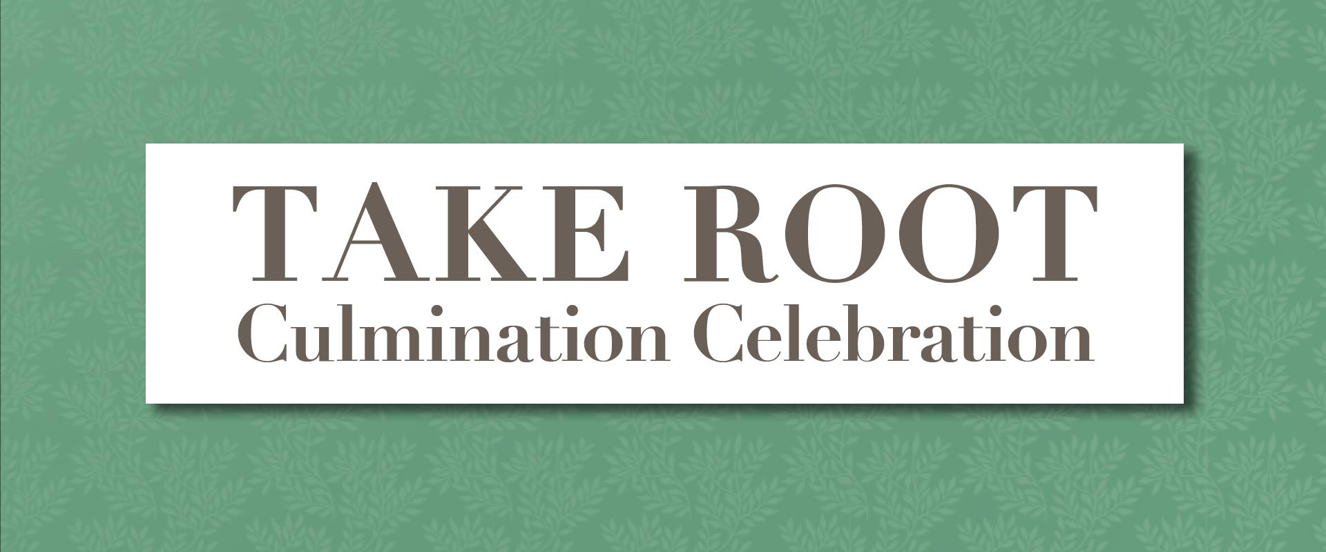Take Root Culmination Celebration web main image.png
