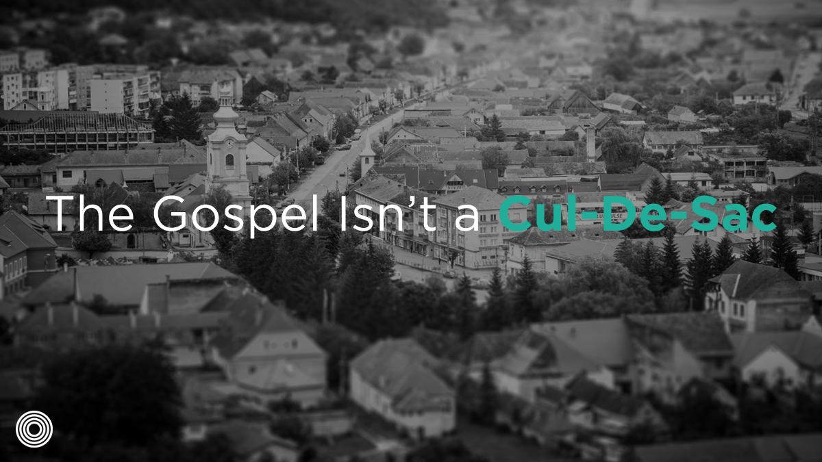 The-Gospel-Isn't-a-Cul-De-Sac.png