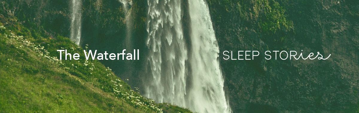 The Waterfall Sleep Stories.png