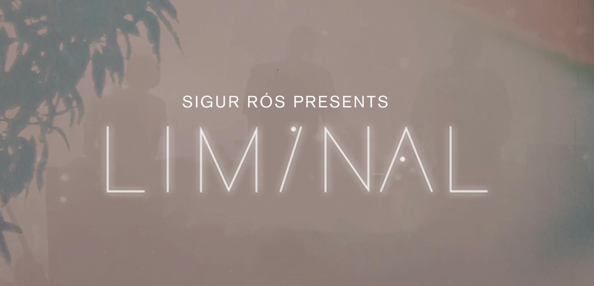 SIGUR RÓS Presents Liminal.png