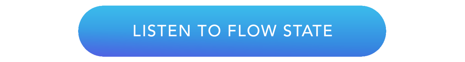 Listen to Flow State Button.png