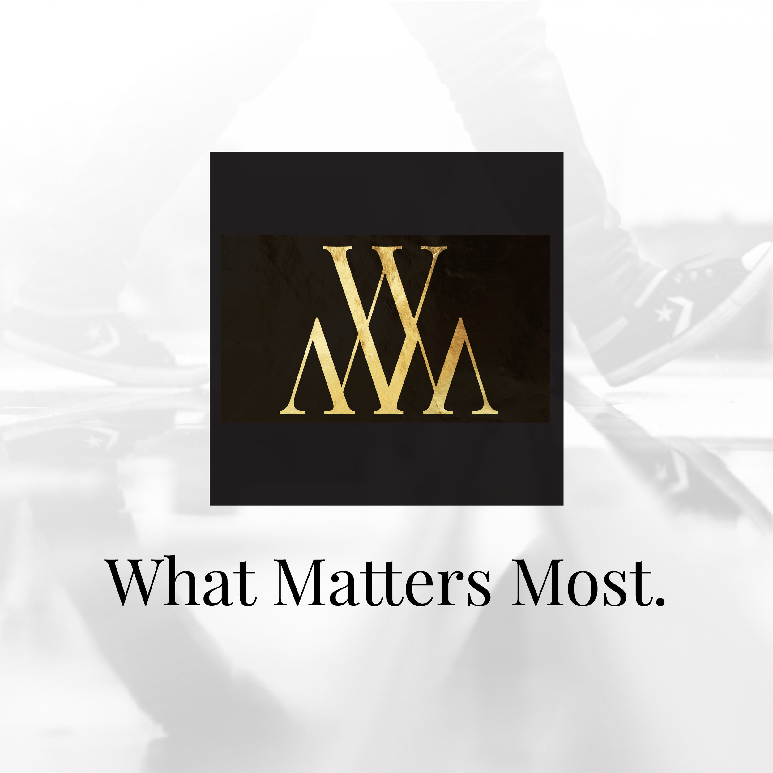 What Matters Most_800x800 square.jpg