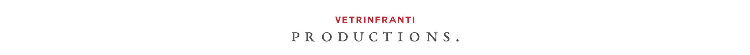 VETRINFRANTI PRODUCTIONS