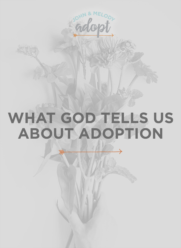 What God Tells Us About Adoption - John and Melody Adopt