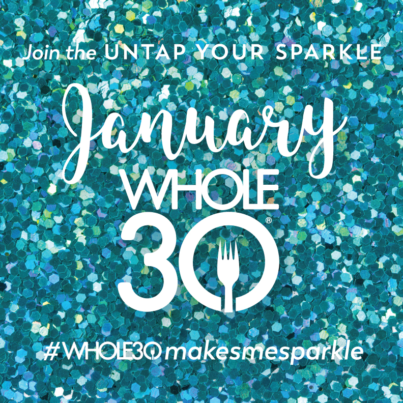#Whole30MakesMeSparkle