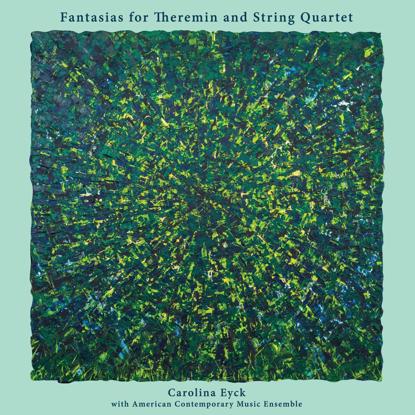Fantasias for Theremin and String Quartet   Carolina Eyck with ACME  Vinyl LP, CD, Hi-Res Digital, Digital