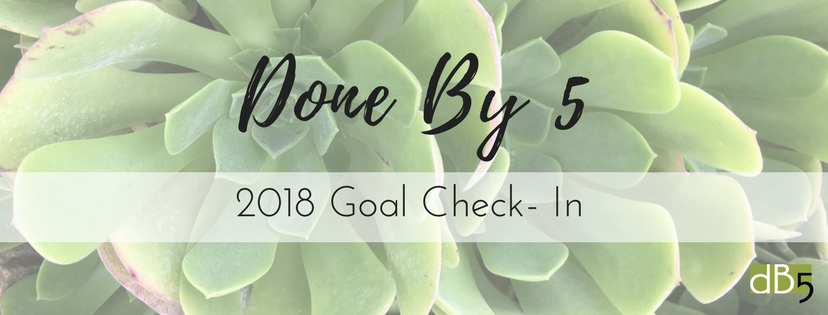 """Done By 5 Blog, """"Done By 5 2018 Goal Check-In."""" Virtual Assistants, San Francisco, Bay Area. Small Business."""