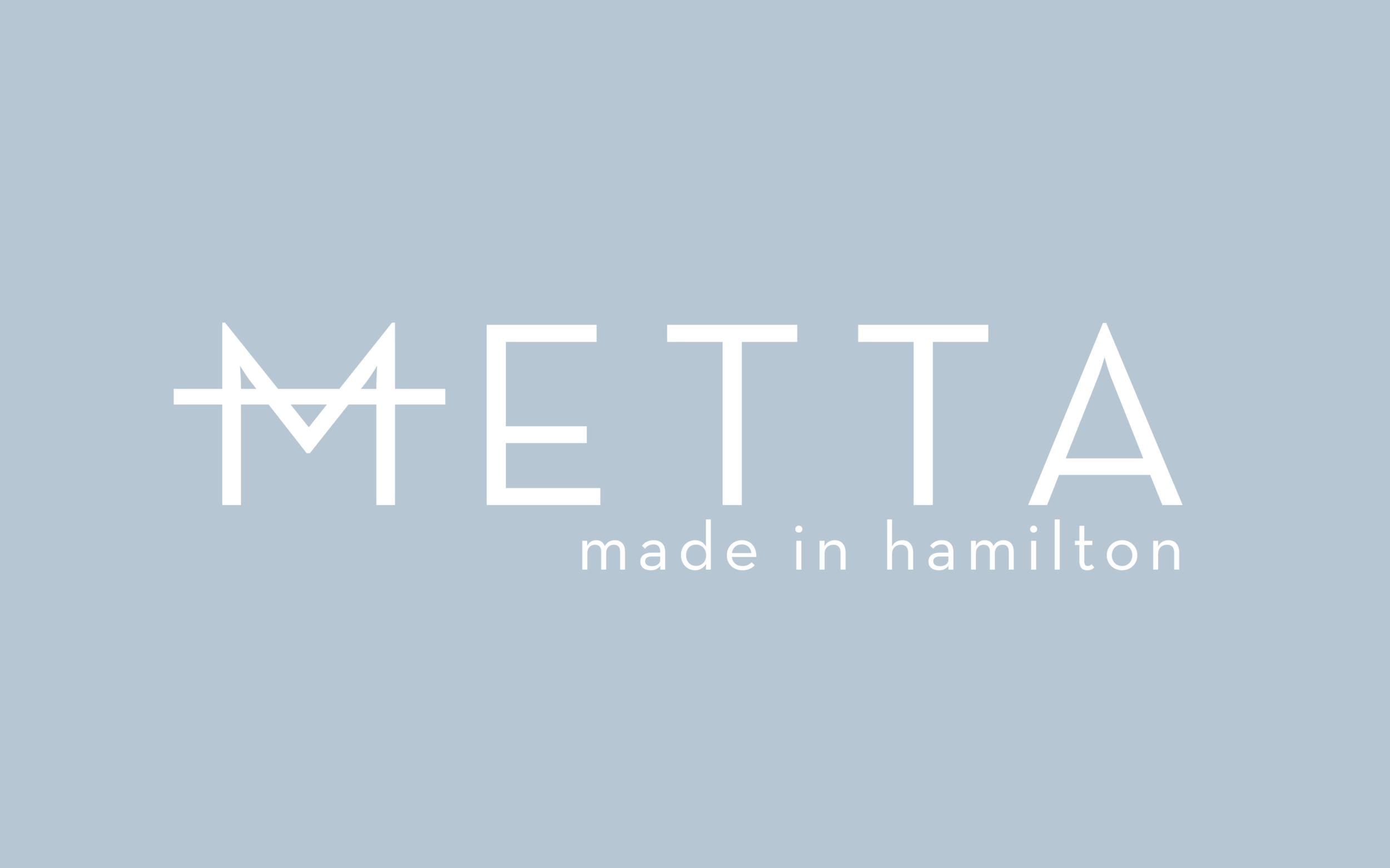 Metta Made in Hamilton