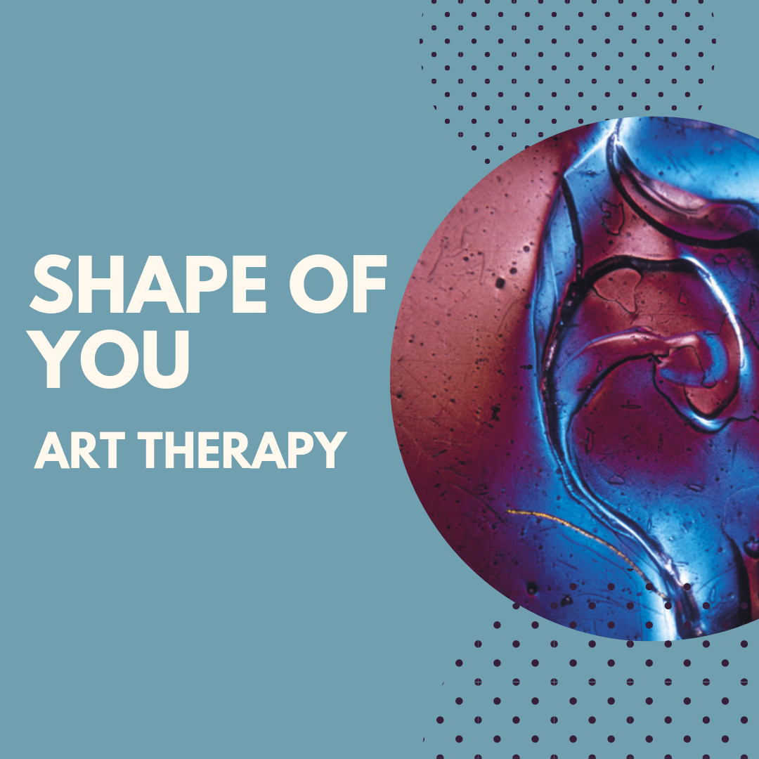 Shape of You Art Therapy