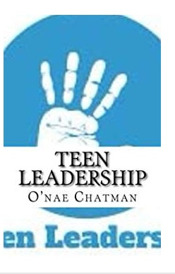 """Teen Leadership: Becoming a Teen Leader in The 21st Century""  -"