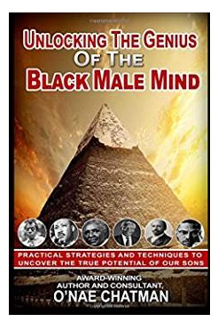 """Unlocking The Genius of The Black Male Mind"" -"