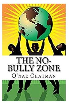 """The No-Bully Zone"" -"