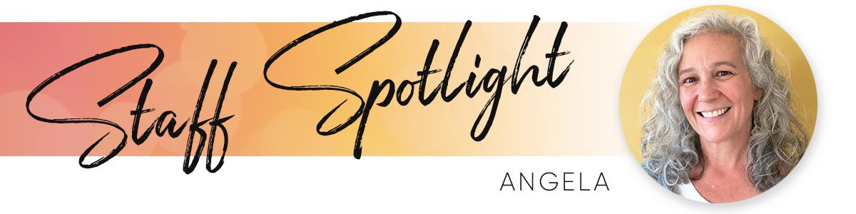 Staff Spotlight Angela.png