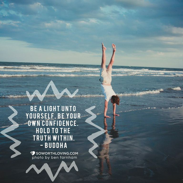 Be your own confidence!    Source: ( www.soworthloving.com )