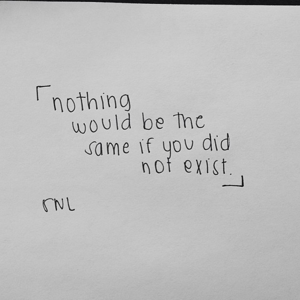 iamworthlove :     nothing would be the same if you did not exist. #swl #soworthloving #swlfamily #doodle #qotd #lonely #depressed #ana #mia #youareloved #atlanta #handwritten #love #selflove #selfworth