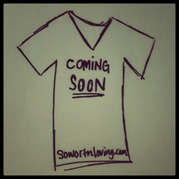 so worth loving shirts coming sooooooon! they are cute too! :D