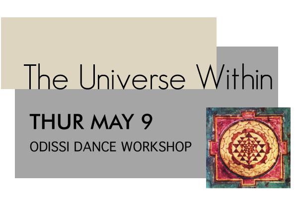 Odissi Dance Workshop: Thurs May 9th - $604-7PMAll Levels. Odissi Technique. Forming and tracing sacred geometry with the body through the postures and movements of Odissi. An exploration of the distinct rhythm, percussive footwork & hand gesture (mudras). Participants will learn a short composition that can be used for self practice.$108 for 2 Wksps
