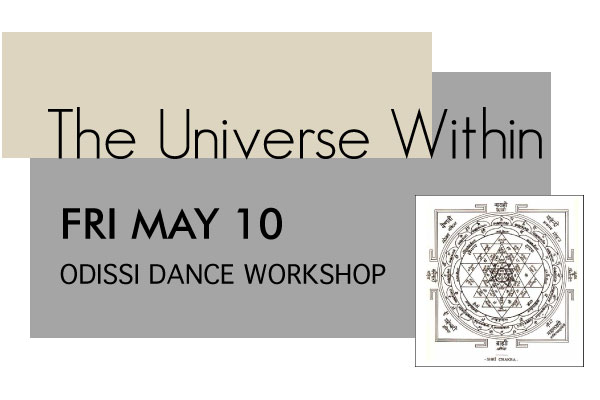 Odissi Dance Workshop: Fri May 10th - $602-5PMAll Levels: Odissi Expression. The narrative of the Dance. Hand gesture & facial expression to convey mythological story and emotion. A short composition will be shared that participants can use for self practice.$108 for 2 Wkshps