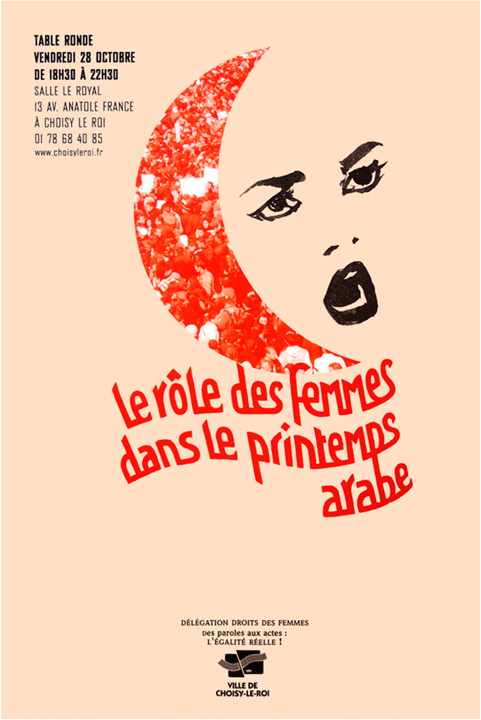 The Role of Women During the Arab Spring  poster, Vanessa Vérillon, France, 2011  The Arab spring was a series of protests, armed rebellions, and civil wars against authoritarian regimes in much of the Arab world. A long history of human rights violations, corruption, extreme poverty, unemployment, and general economic decline created the ideal conditions for revolution. Leaders of Tunisia, Egypt, Libya, and Yemen were overthrown; the protests in Syria have become a multi-year civil war; and Bahrain has been in a lasting state of civil disorder.  The involvement of women during the Arab Spring was in every level of activism: anti-government demonstrations, trade unions, social media, journalism. Women were vital to the movement, but the impact of their activism and participation has not met expectations as they were excluded from greater political participation.