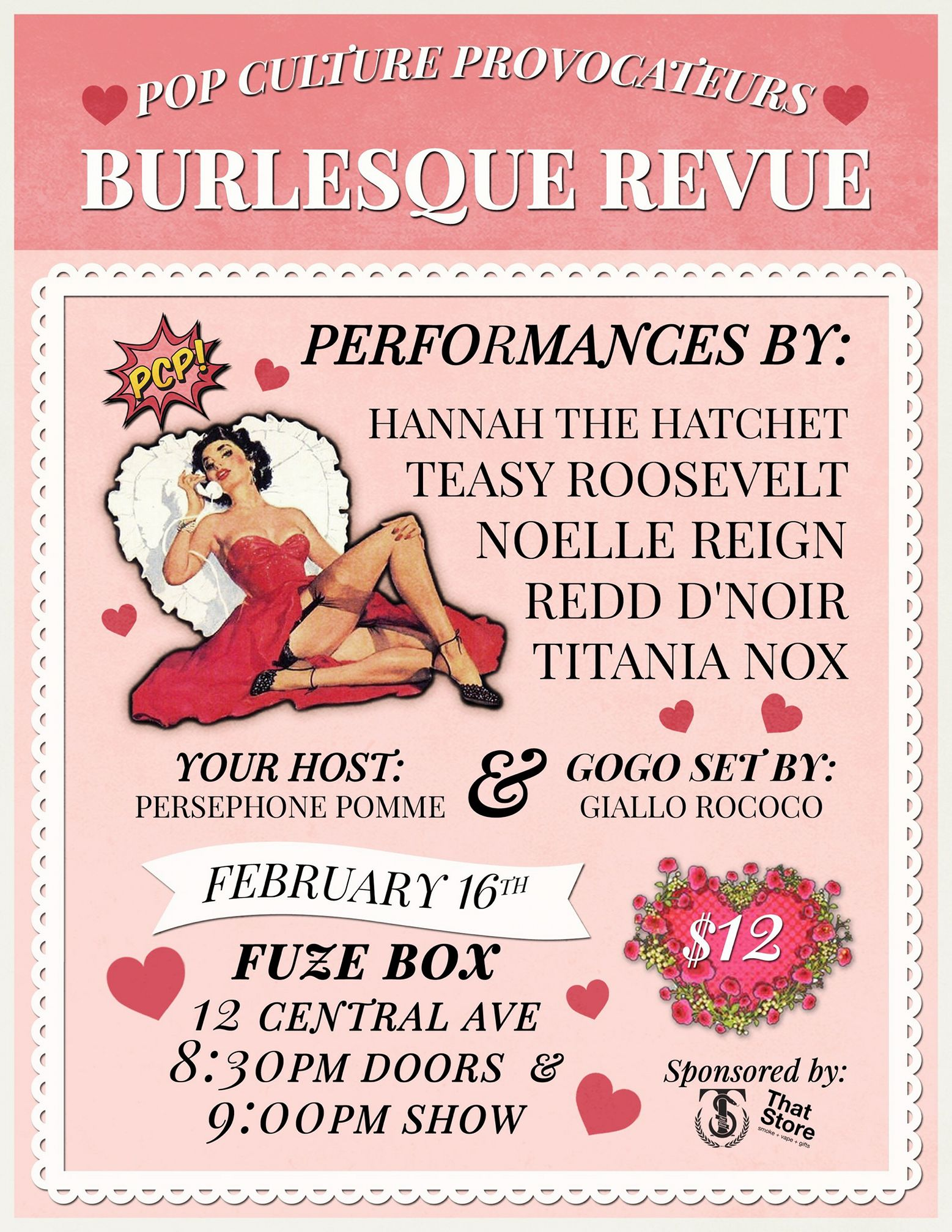 - The lovely ladies of Pop Culture Provocateurs present the February edition of their monthly Burlesque Revue!Win a $25 That Store gift card in the raffle!Join Pop Culture Provocateurs on February 16th for the next edition of their monthly burlesque revue! Whether you're looking for a night out with your sweetie or cursing stupid cupid, we are here to cure your mid-winter blues with the most entertaining ecdysiasts in town!Featuring performances by...HANNAH THE HATCHET (Whiskey Tango Sideshow)NOELLE REIGNTEASY ROOSEVELTTITANIA NOXREDD D'NOIR Your host...PERSEPHONE POMMEStage kitten and gogo extraordinaire...GIALLO ROCOCOFUZE BOX12 CENTRAL AVE830PM DOORS // 9PM SHOW$12STICK AROUND AND PARTY FOR THE TWO YEAR ANNIVERSARY OF BODYSHINE!