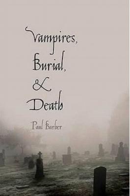 'Vampires, Burial & Death' by Paul Barber