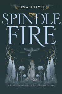 'Spindle Fire' by Lexa Hillyer