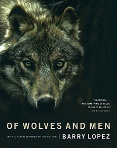 'Of Wolves and Men' - Barry Lopez