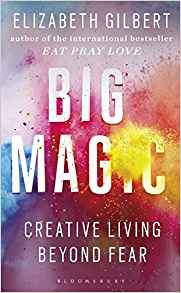 Big Magic - Elizabeth Gilbert.jpg