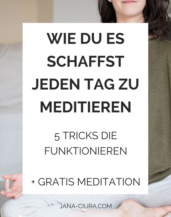 Tipps mit denen du lernst regelmaessig zu meditieren - mehr lesen im Blog Post