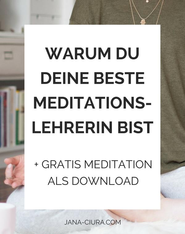 Warum du beim Meditieren lernen deine beste Lehrerin bist und wie du deinen Einstieg ins Meditieren findest - Zum Blogpost