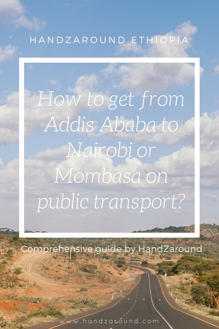 How to get from Addis Ababa to Nairobi or Mombasa on public transport - Comprehensive Guide by HandZaround