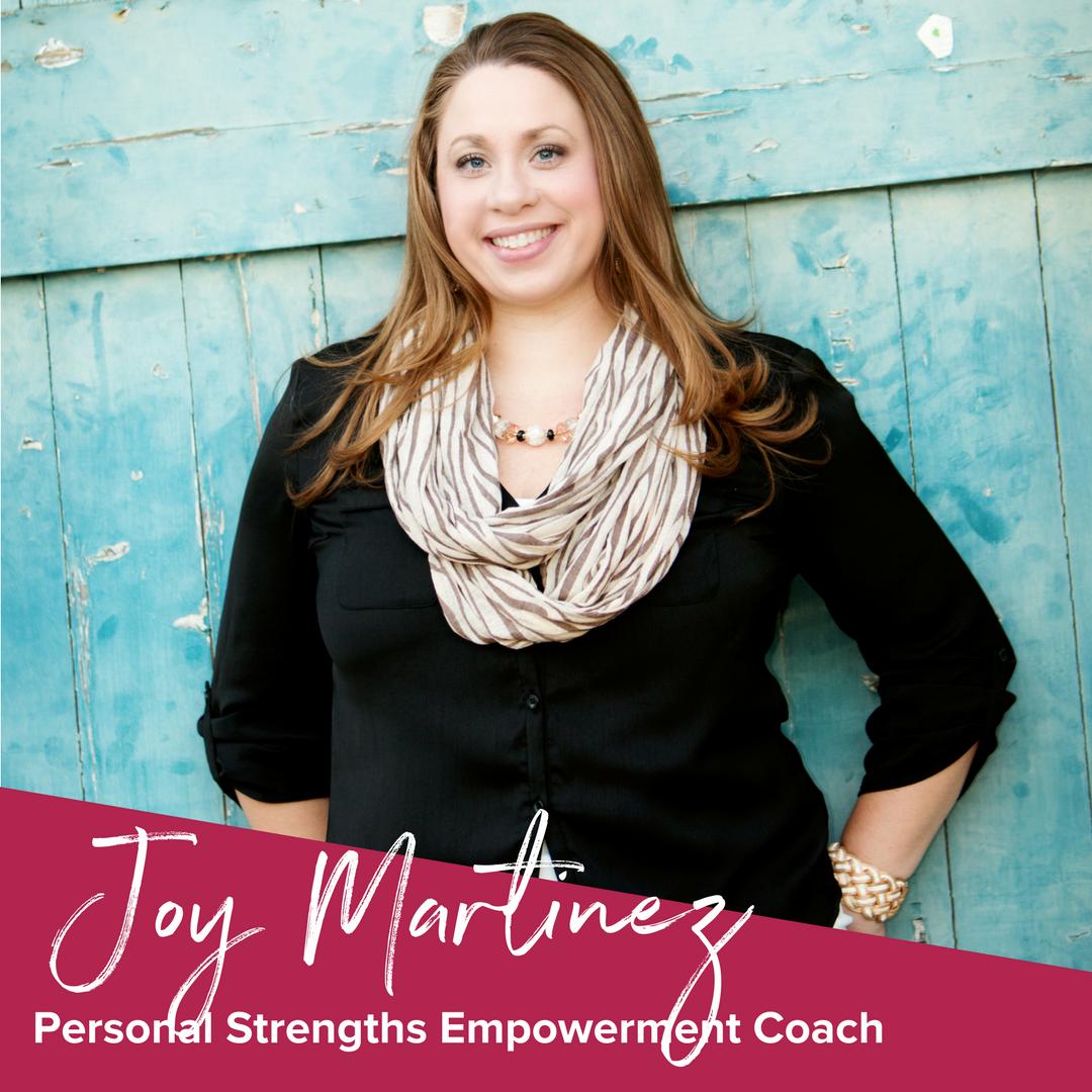 Joy Martinez - Personal Strengths Empowerment Coach
