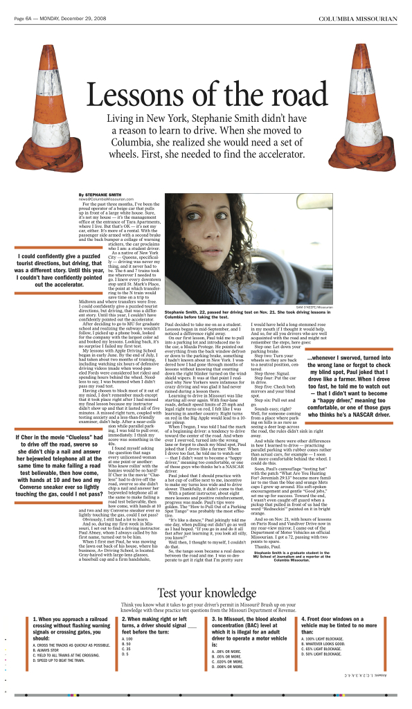 Columbia Missourian: Lessons Of The Road   Lessons of learning to drive in your 20s, from a subway-loving New Yorker.
