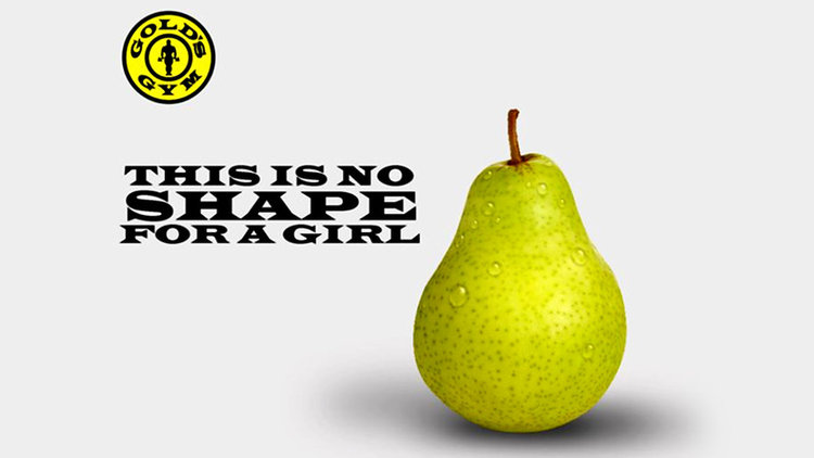 Bodybuilding.com:   Gold's Gym Sends Rotten Message With Fruit Ad    Women aren't pears, and comparing them to fruit does nothing to make the world a fitter place.