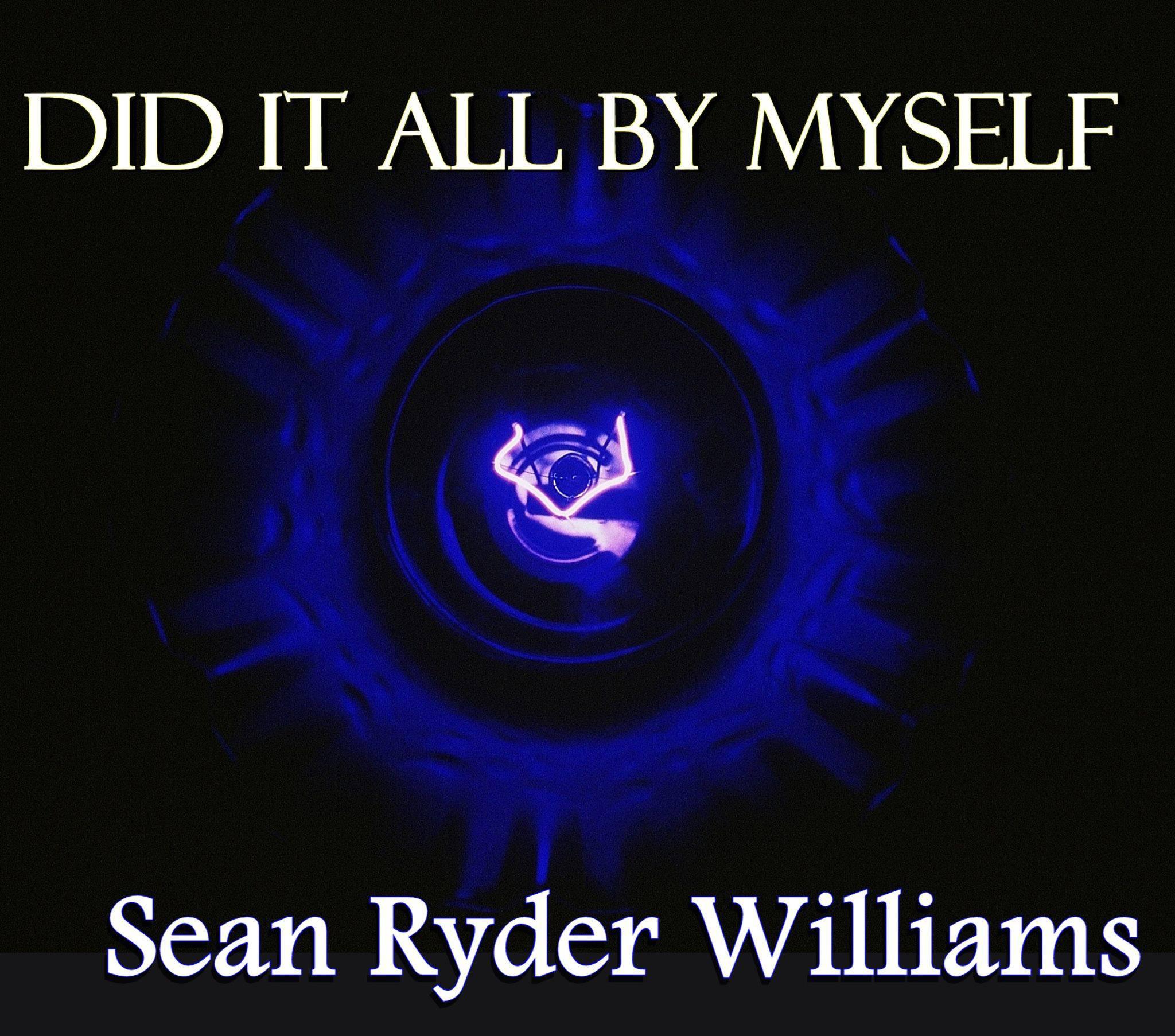 Sean-Ryder-Williams-Did-It-All-By-Myself.jpg