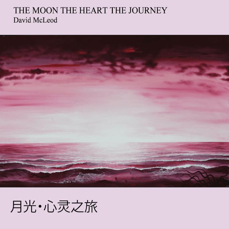 David McLeod The Moon The heart The journey