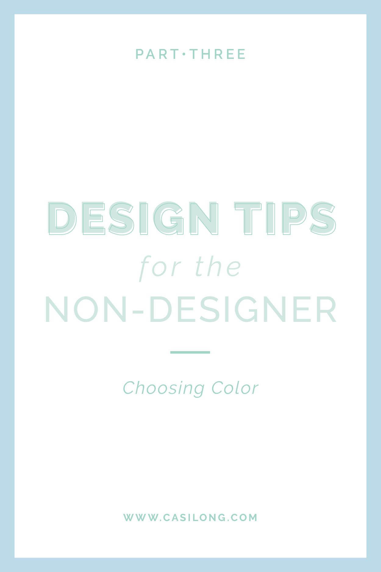 Design Tips for the Non-Designer Part 3 | Choosing Color | casilong.com/blog