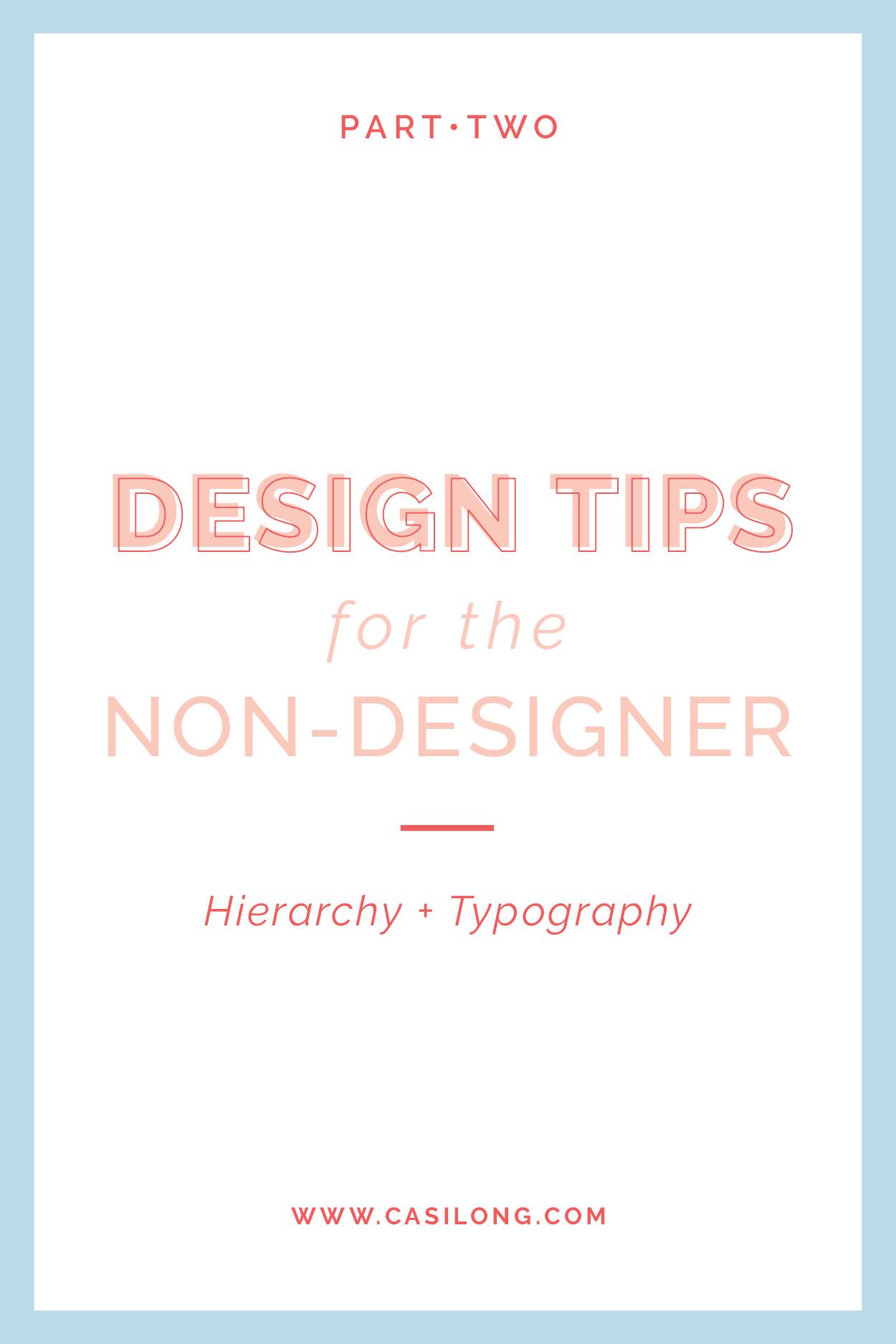 Design Tips for the Non-Designer Part Two | Hierarchy + Typography | casilong.com/blog | #casilongdesign #fearlesspursuit