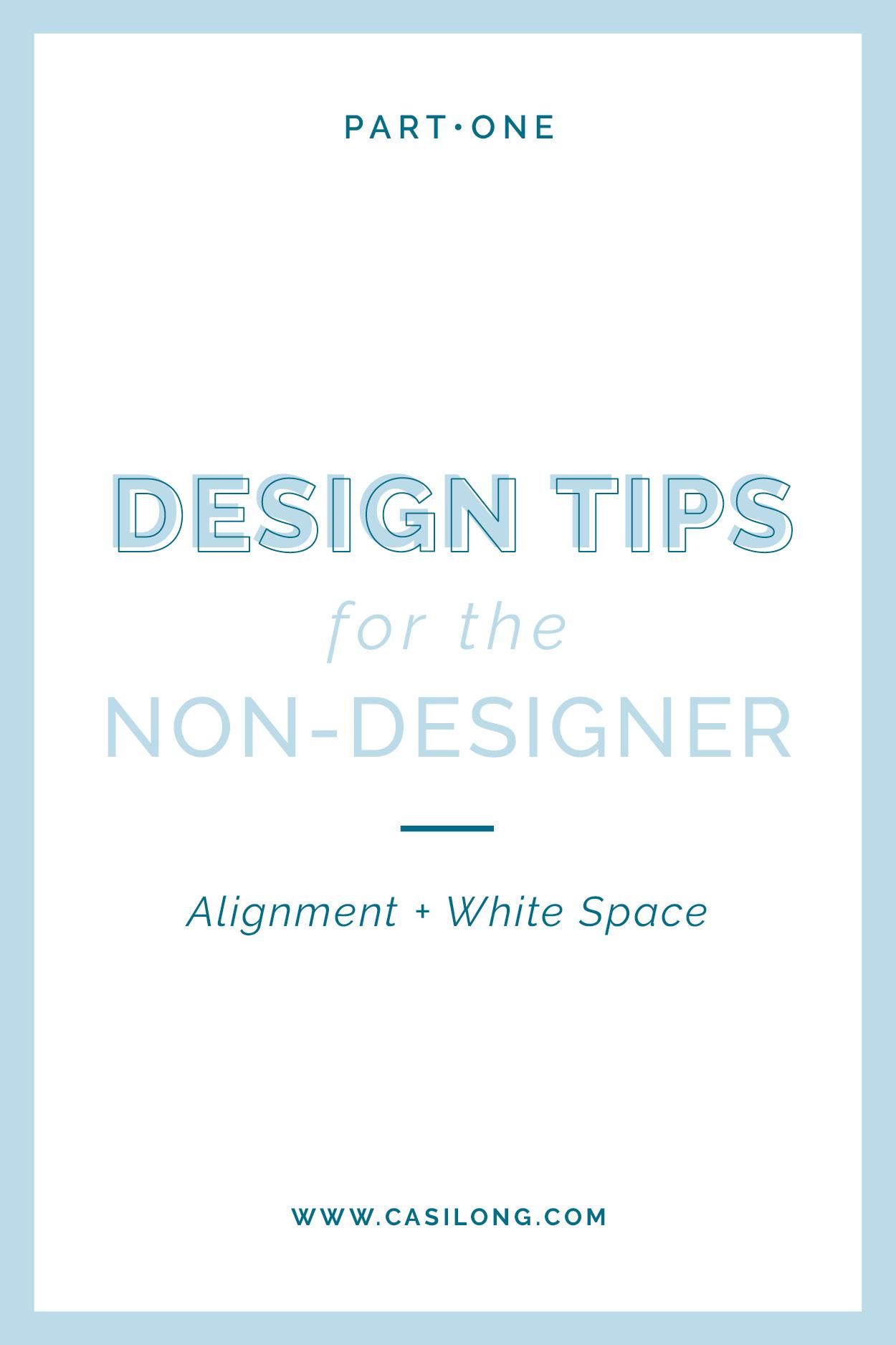 Design Tips for the Non-Designer Part One   Alignment + White Space   casilong.com/blog   #casilongdesign #fearlesspursuit