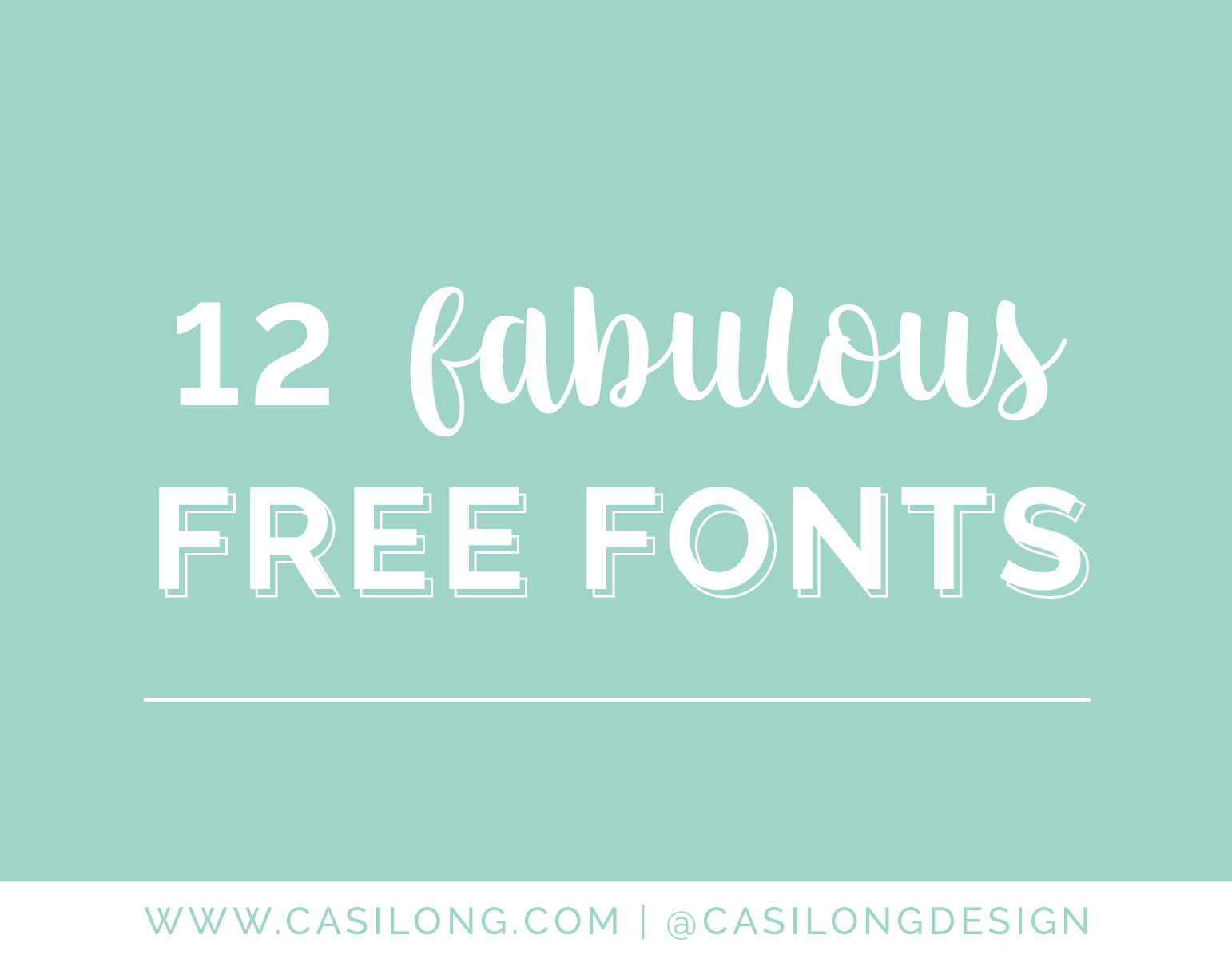 12 Fabulous Free Fonts | casilong.com/blog | #casilongdesign #fearlesspursuit