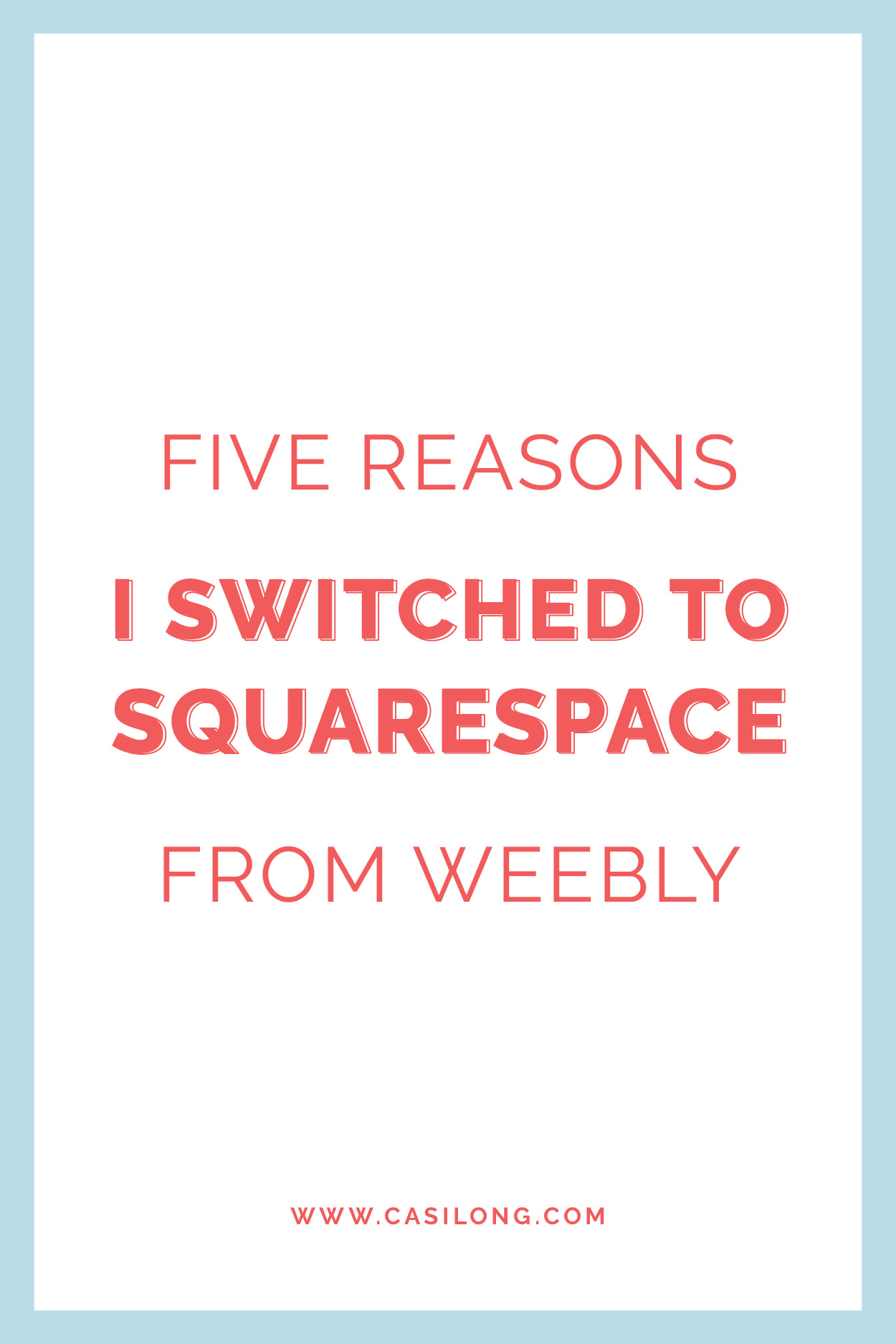 Five reasons I switched to Squarespace from Weebly. I recently switched my website over to Squarespace and couldn't be happier. Read why over on the blog casilong.com/blog/fivereasons | #casilongdesign #fearlesspursuit