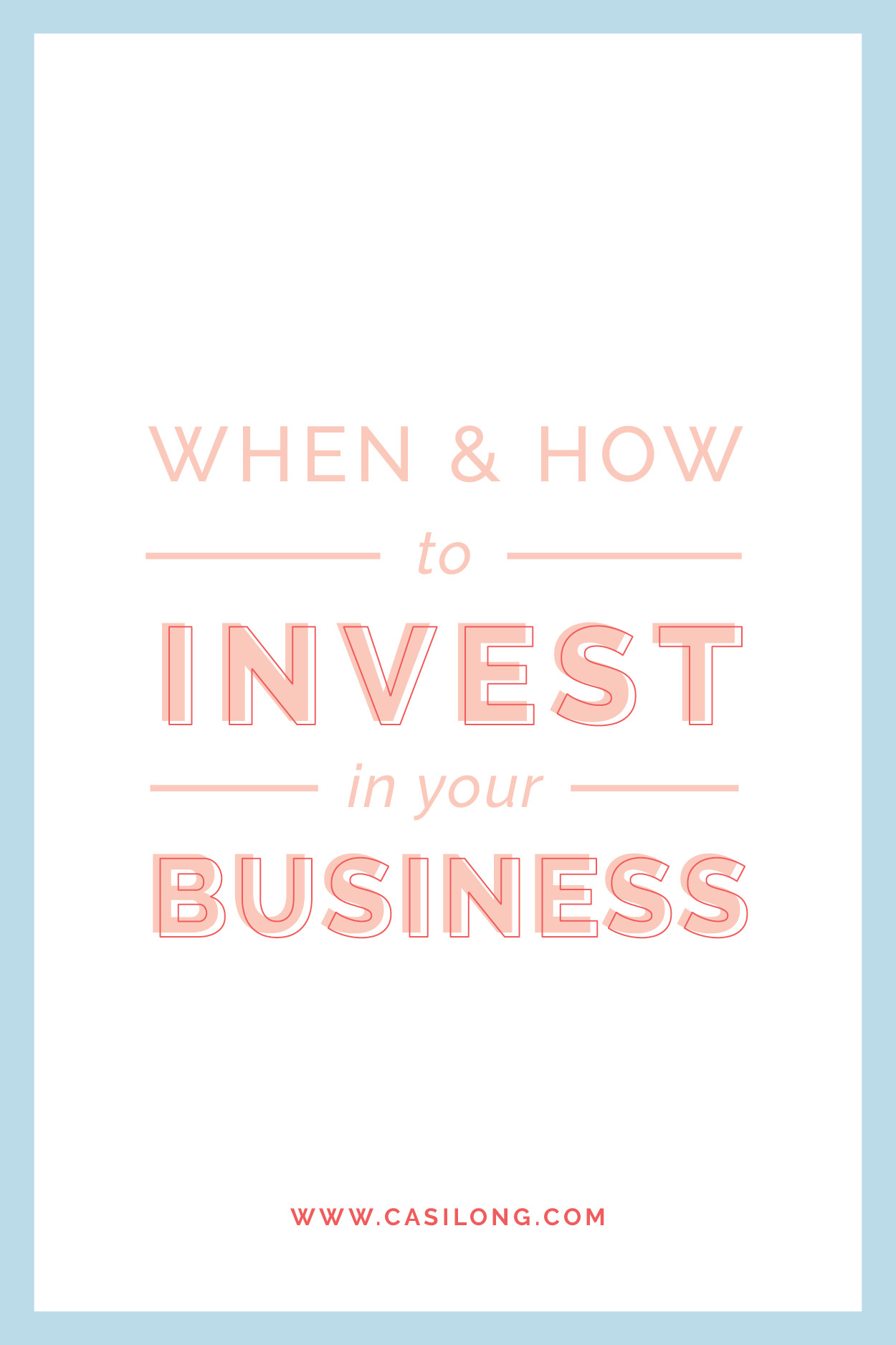 When & How to invest in your business | casilong.com/blog