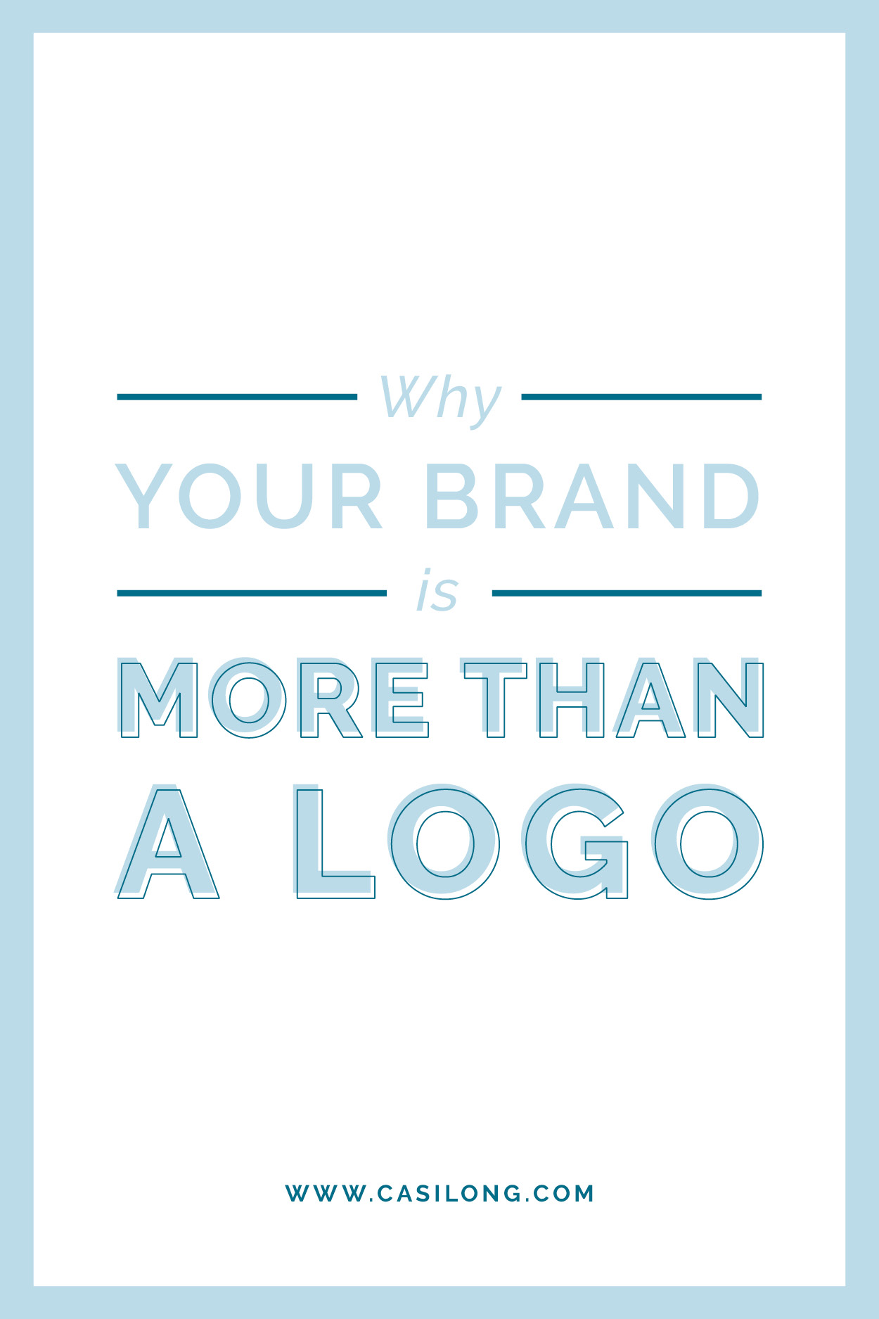 Why your brand is more than a logo | casilong.com/blog | branding and website designer