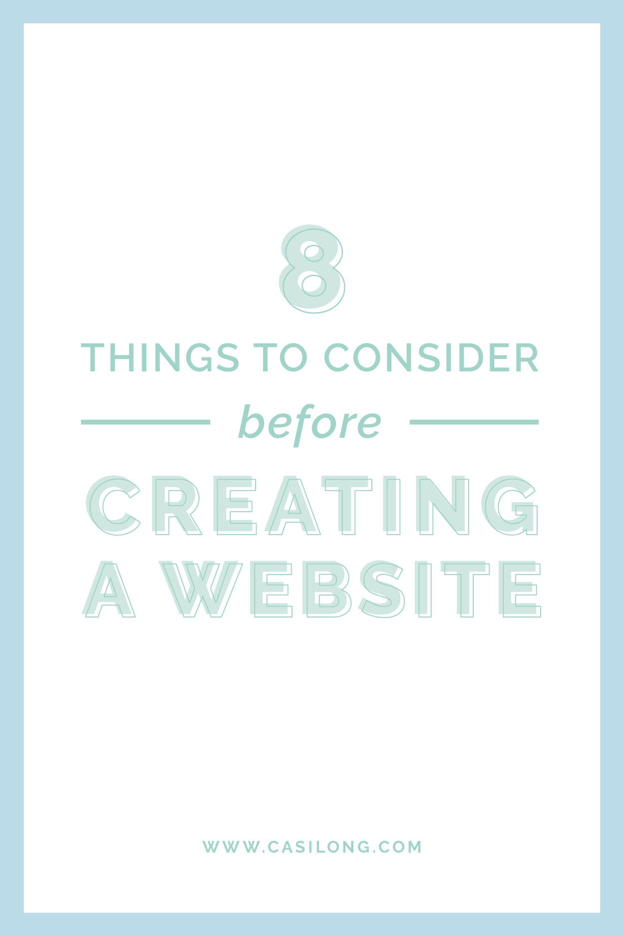 8 Things to Consider before Creating a Website | casilong.com/blog #casilongdesign