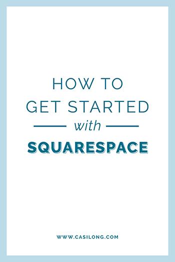 How to Get Started with Squarespace   casilong.com/blog #casilongdesign