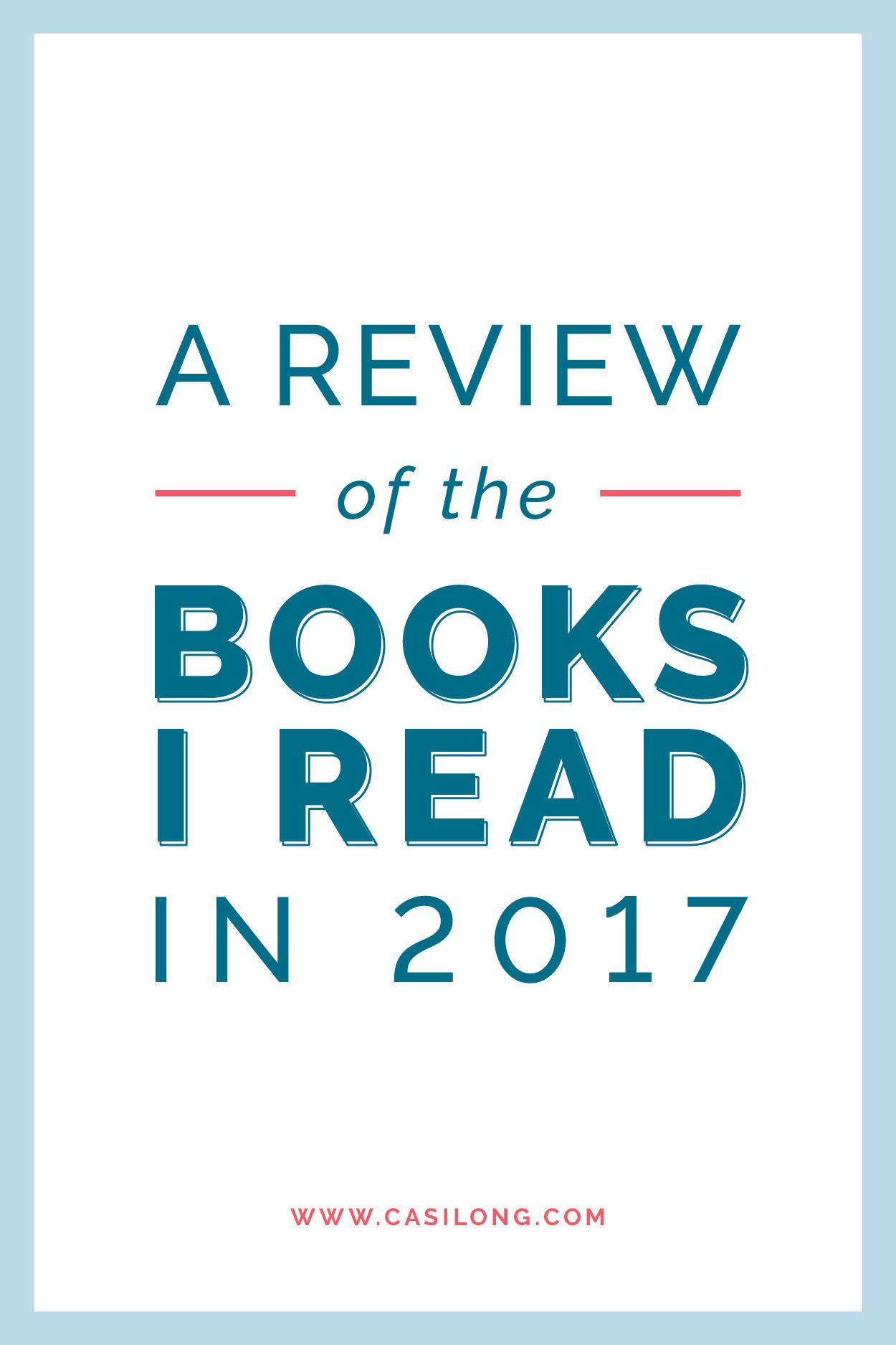 A Review of Books I Read in 2017 | casilong.com/blog #casilongdesign