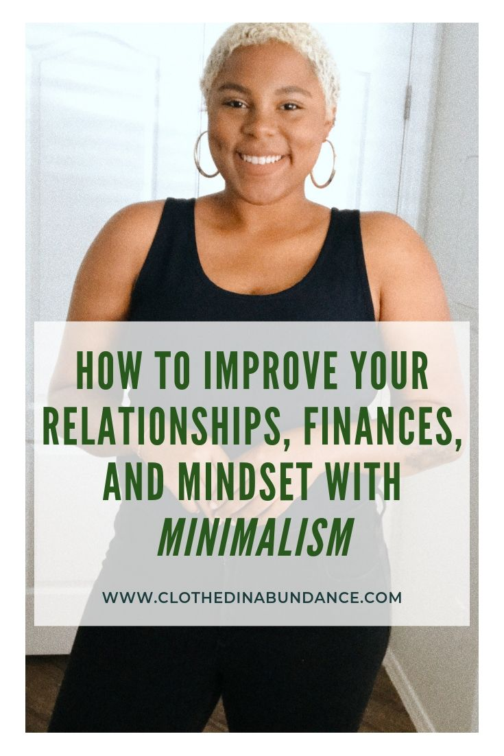 How To Improve Your Finances, Relationships, and Mindset With Minimalism.jpg