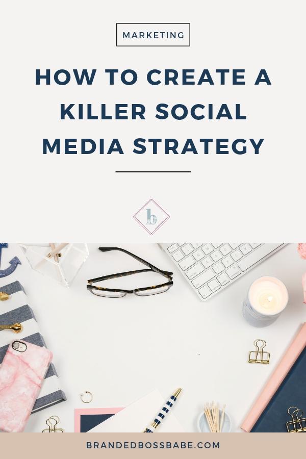 How to create a killer social media strategy in 2018 #socialmedia #marketing