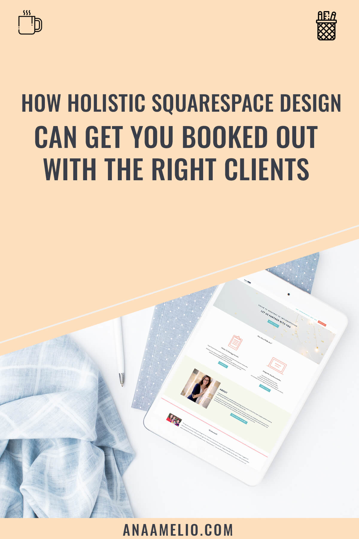 Getting your website online is just the beginning of a wonderful adventure. When you create a website with strategy behind it, you can get booked out with the right clients without constantly hustling on social media. Learn how in this post. #anaameliodesign #squarespacedesign